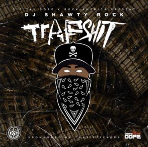 """Dj Shawty Rock – """"Trap Shit"""" out now on Live Mixtapes"""