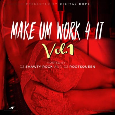 Make Um Work 4 It Vol. 1