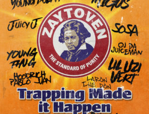 "Zaytoven & Various Artists ""Trapping Made It Happen"" Drop's"