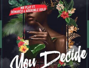 New Music From Mr. Play featuring Demarco and Adekunle Gold