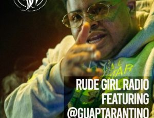 Guap Tarantino Dropping By 'Rude Girl Radio' Show TODAY 4pm!!