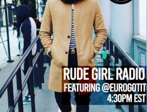 Authentic Music Group's 'Euro Gotit' On Rude Girl Radio This Thursday.