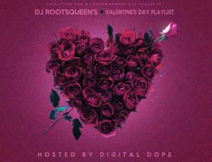 DJ Rootsqueen x Digital Dope - Valentine's Day Playlist