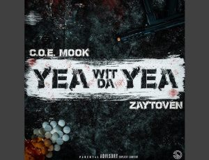 "Newly signed artist to Familiar Territory Records 'Coe Mook' Drops New Single ""Yea Wit Da Yea"" with Zaytoven Beatz!"
