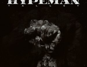 """YNS Talley Delivers Powerful Message on New Single """"Hypeman"""""""
