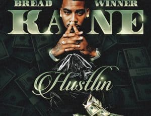 "BreadWinner Kane Unveils Latest Single ""Hustlin"""