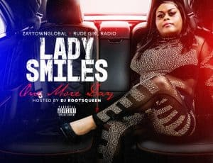 Lady Smiles Has Just Released Her First Mixtape Hosted By Dj Roots Queen