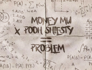 "Money Mu and Pooh Sheisty Team Up on ""Problem"""